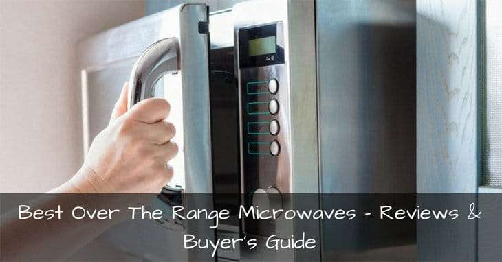 Best Over The Range Microwaves 2017